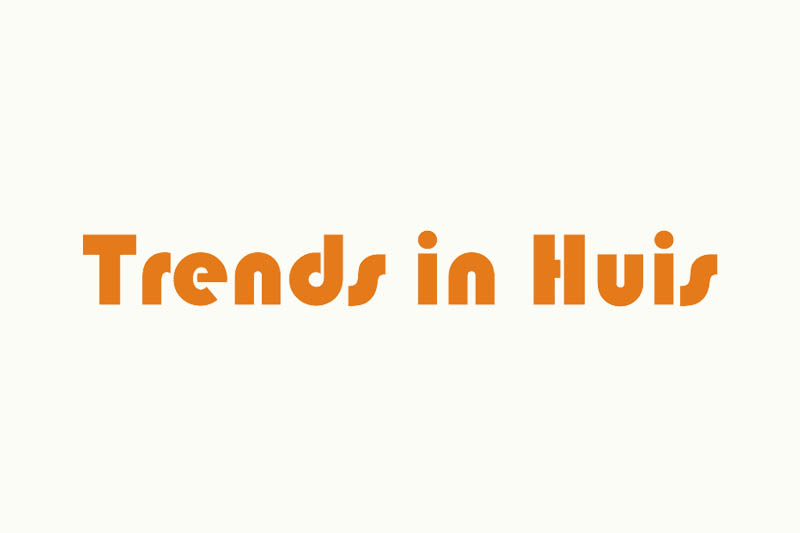 Trends in huis